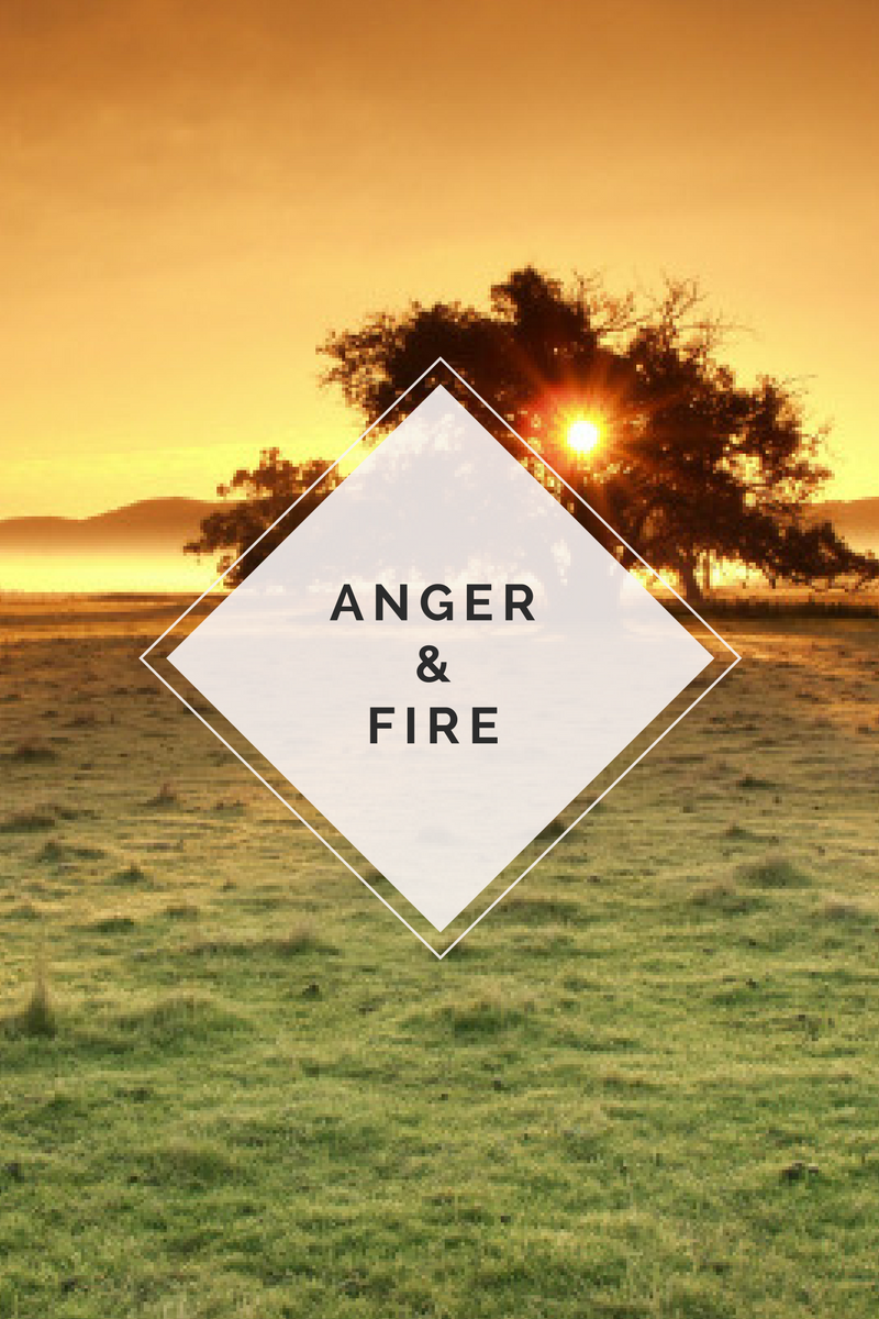 Anger Lights a Fire