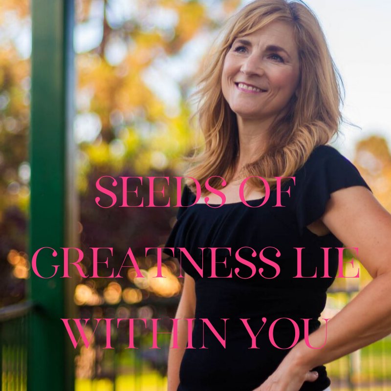 Seeds of Greatness Lie Within You